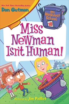 My Weirdest School #10: Miss Newman Isn't Human!, Gutman, Dan