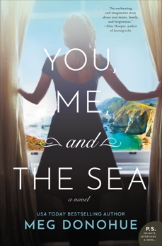You, Me, and the Sea: A Novel, Donohue, Meg