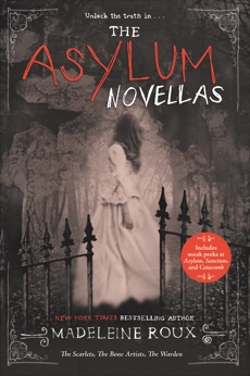 The Asylum Novellas: The Scarlets, The Bone Artists, & The Warden, Roux, Madeleine