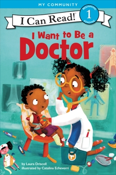 I Want to Be a Doctor, Driscoll, Laura