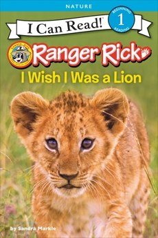 Ranger Rick: I Wish I Was a Lion, Markle, Sandra
