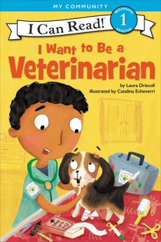 I Want to Be a Veterinarian, Driscoll, Laura