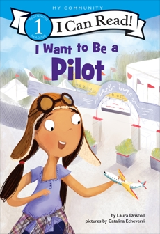 I Want to Be a Pilot, Driscoll, Laura