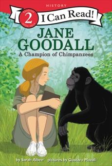 Jane Goodall: A Champion of Chimpanzees, Albee, Sarah