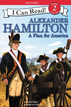 Alexander Hamilton: A Plan for America, Albee, Sarah