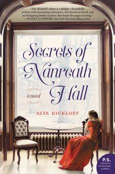 Secrets of Nanreath Hall: A Novel, Rickloff, Alix
