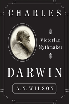 Charles Darwin: Victorian Mythmaker, Wilson, A.N.