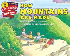 How Mountains Are Made, Zoehfeld, Kathleen Weidner