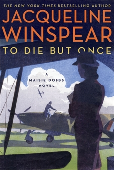 To Die but Once: A Maisie Dobbs Novel, Winspear, Jacqueline