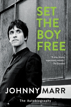 Set the Boy Free: The Autobiography, Marr, Johnny