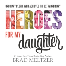 Heroes for My Daughter, Meltzer, Brad