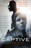 Captive: The Untold Story of the Atlanta Hostage Hero, Mattingly, Stacy & Smith, Ashley