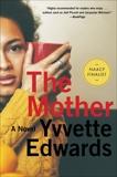 The Mother: A Novel, Edwards, Yvvette