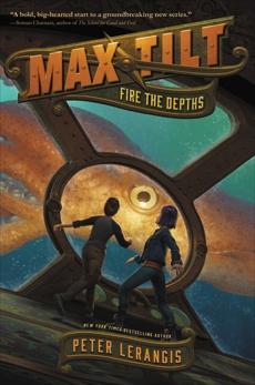 Max Tilt: Fire the Depths, Lerangis, Peter