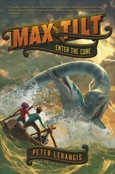 Max Tilt: Enter the Core, Lerangis, Peter