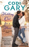 Holding Out for a Hero: A Men in Uniform Novel, Gary, Codi