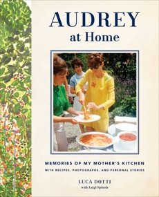 Audrey at Home: Memories of My Mother's Kitchen, Dotti, Luca