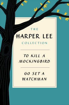 Harper Lee Collection E-book Bundle: To Kill a Mockingbird + Go Set a Watchman, Lee, Harper