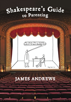 Shakespeare's Guide to Parenting, Andrews, James