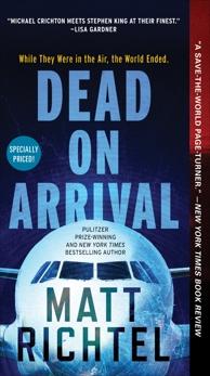 Dead On Arrival: A Novel, Richtel, Matt