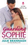 Guarding Sophie: A Love and Football Novella, Brannagh, Julie