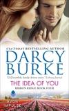 The Idea of You: Ribbon Ridge Book Four, Burke, Darcy