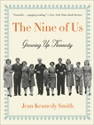 The Nine of Us: Growing Up Kennedy, Smith, Jean Kennedy