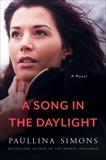 A Song in the Daylight: A Novel, Simons, Paullina