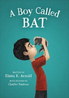 A Boy Called Bat, Arnold, Elana K.
