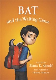 Bat and the Waiting Game, Arnold, Elana K.