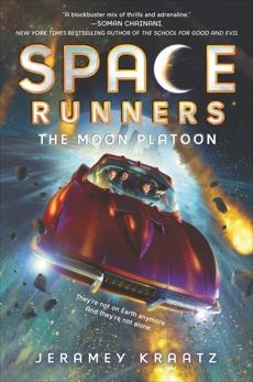 Space Runners #1: The Moon Platoon, Kraatz, Jeramey