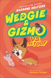 Wedgie & Gizmo vs. the Toof, Selfors, Suzanne