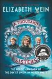 A Thousand Sisters: The Heroic Airwomen of the Soviet Union in World War II, Wein, Elizabeth