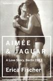 Aimee & Jaguar: A Love Story, Berlin 1943, Fischer, Erica