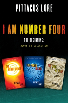 I Am Number Four: The Beginning: Books 1-3 Collection: I Am Number Four, The Power of Six, The Rise of Nine, Lore, Pittacus