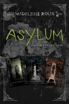 Asylum 3-Book Collection: Asylum, Sanctum, Catacomb, Roux, Madeleine