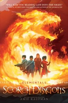 Elementals: Scorch Dragons, Kaufman, Amie