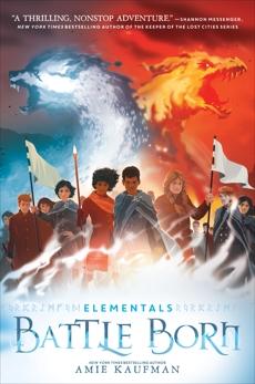 Elementals: Battle Born, Kaufman, Amie