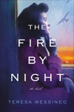 The Fire by Night: A Novel, Messineo, Teresa