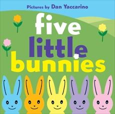 Five Little Bunnies, Yaccarino, Dan