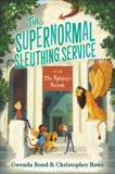 The Supernormal Sleuthing Service #2: The Sphinx's Secret, Rowe, Christopher & Bond, Gwenda & Rowe, Chistopher