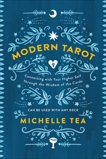 Modern Tarot: Connecting with Your Higher Self through the Wisdom of the Cards, Tea, Michelle