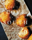 For the Love of the South: Recipes and Stories from My Southern Kitchen, Wilson, Amber