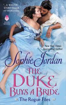 The Duke Buys a Bride: The Rogue Files, Jordan, Sophie