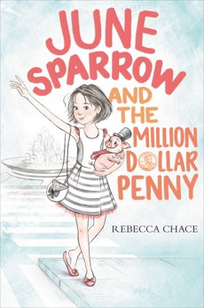 June Sparrow and the Million-Dollar Penny, Chace, Rebecca