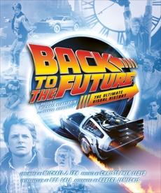 Back to the Future: The Ultimate Visual History, Klastorin, Michael & Atamaniuk, Randal