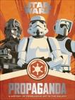 Star Wars Propaganda: A History of Persuasive Art in the Galaxy, Hidalgo, Pablo
