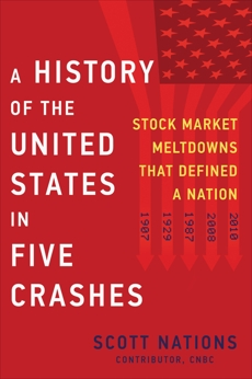 A History of the United States in Five Crashes: Stock Market Meltdowns That Defined a Nation, Nations, Scott