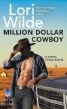 Million Dollar Cowboy: A Cupid, Texas Novel, Wilde, Lori