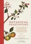 Botanical Shakespeare: An Illustrated Compendium of all the Flowers, Fruits, Herbs, Trees, Seeds, and Grasses Cited by the World's Greatest Playwright, Quealy, Gerit & Collins, Sumie Hasegawa